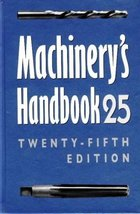 Machinery's Handbook 25 : A Reference Book for the Mechanical Engineer, ... - $24.75