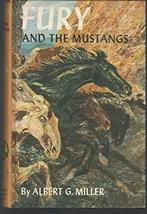 Fury And The Mustangs [Hardcover] [Jan 01, 1960] Miller, Albert G.