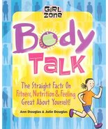 Body Talk: The Straight Facts on Fitness, Nutrition, and Feeling Great A... - $9.99