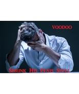Shrink His Manhood Make Small Penis Ritual Get Him Back Voodoo Work Gain... - $40.00