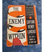 The Enemy Within; The Inside Story of German Sabotage in America by Henr... - $44.62