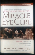 Miracle Eye Cure Book Non Fiction Edward C. Kondrot, MD microcurrent sti... - $11.99