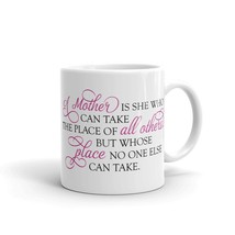 New Mug - A mother is she who can take the place of all others but - $10.99+