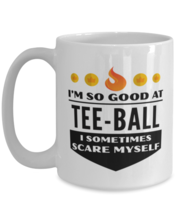 Funny Coffee Mug for Tee-Ball Sports Fans - 15 oz Tea Cup For Friends Office  - $14.95