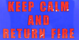 Wholesale Lot of 6 Keep Calm And Return Fire Decal Bumper Sticker - $13.88