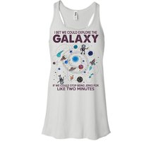 I Bet We Could Explore The Galaxy T Shirt, Coolest The Galaxy T Shirt, Awesome t - $26.99+