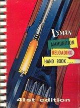 Lyman Ammunition Reloading Hand Book. 41st Edition. [Paperback] Lyman Gu... - $26.94