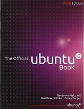 The Official Ubuntu Book Hill, Benjamin Mako; Helmke, Matthew and Burger, Corey