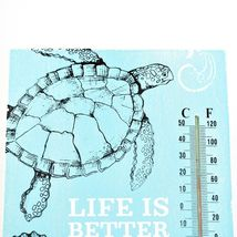 """""""Life is Better by the Sea"""" Beach Ocean Marine Theme Turtle Indoor Thermometer image 3"""
