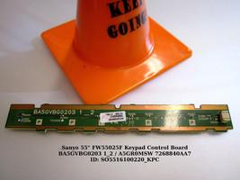 """Sanyo 55"""" FW55025F Keypad Control Board BA5GVBG0203 1_2 / A5GR0MSW 7268840AA7 - $9.73"""