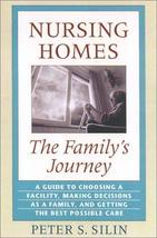 Nursing Homes: The Family's Journey [Paperback] [May 29, 2001] Silin, Peter S.