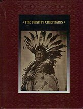 The Mighty Chieftains (American Indians) Time-Life Books - $1.99
