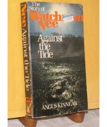 THE STORY OF WATCHMAN NEE AGAINST THE TIDE BIOGRAPHY Angus Kinnear 1978 ... - $12.38