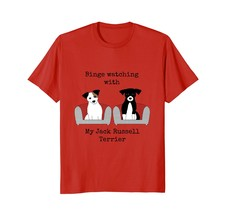 Binge Watching with Jack Russell Terrier T-Shirt - $17.99+