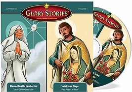 Glory Stories - St. Juan Diego & Our Lady of Guadalupe PLUS Blessed Imelda