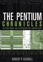 The Pentium Chronicles: The People, Passion, and Politics Behind Intel's Landmar image 1