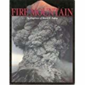 Fire Mountain, the Eruptions of Mount. St. Helens