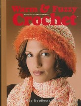 """Hard Covered Book """"Warm & Fuzzy Crochet"""" - The Needlecraft Shop - Gently Used - $18.00"""