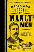 Mansfield's Book of Manly Men: An Utterly Invigorating Guide to Being Yo... - $8.71