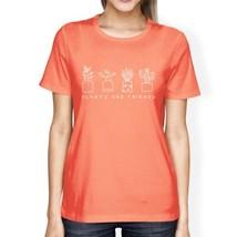 Plants Are Friends Womens Peach Cotton Graphic Design Summer Shirt - $14.99+