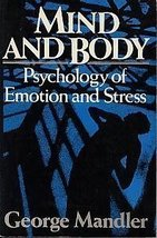 Mind and Body: Psychology of Emotion and Stress Mandler, George image 1