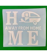 Home Away From Home Camper RV White Vinyl Decal New Gift - $5.00