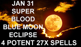DISCOUNTS TO $102 JAN 31 Haunted SUPER BLOOD BLUE MOON FULL ECLIPSE MAGIC - $52.50
