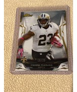 """PIERRE THOMAS 2014 TOPPS FINEST """"PULSAR"""" REFRACTOR #'rd 19/25 -- NICE ON... - $9.49"""