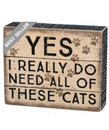 """Yes, I Really Do Need All These Cats  Box Sign Primitives by Kathy 5.5 """"... - $18.95"""