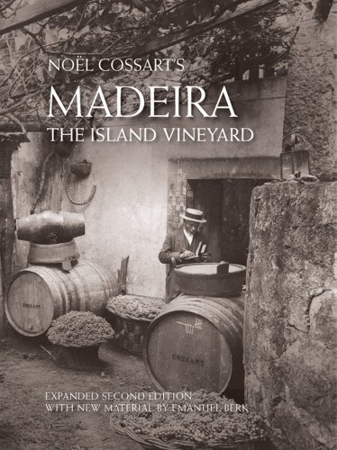 Madeira, The Island Vineyard (Expanded Second Edition) [Hardcover] Noel Cossart