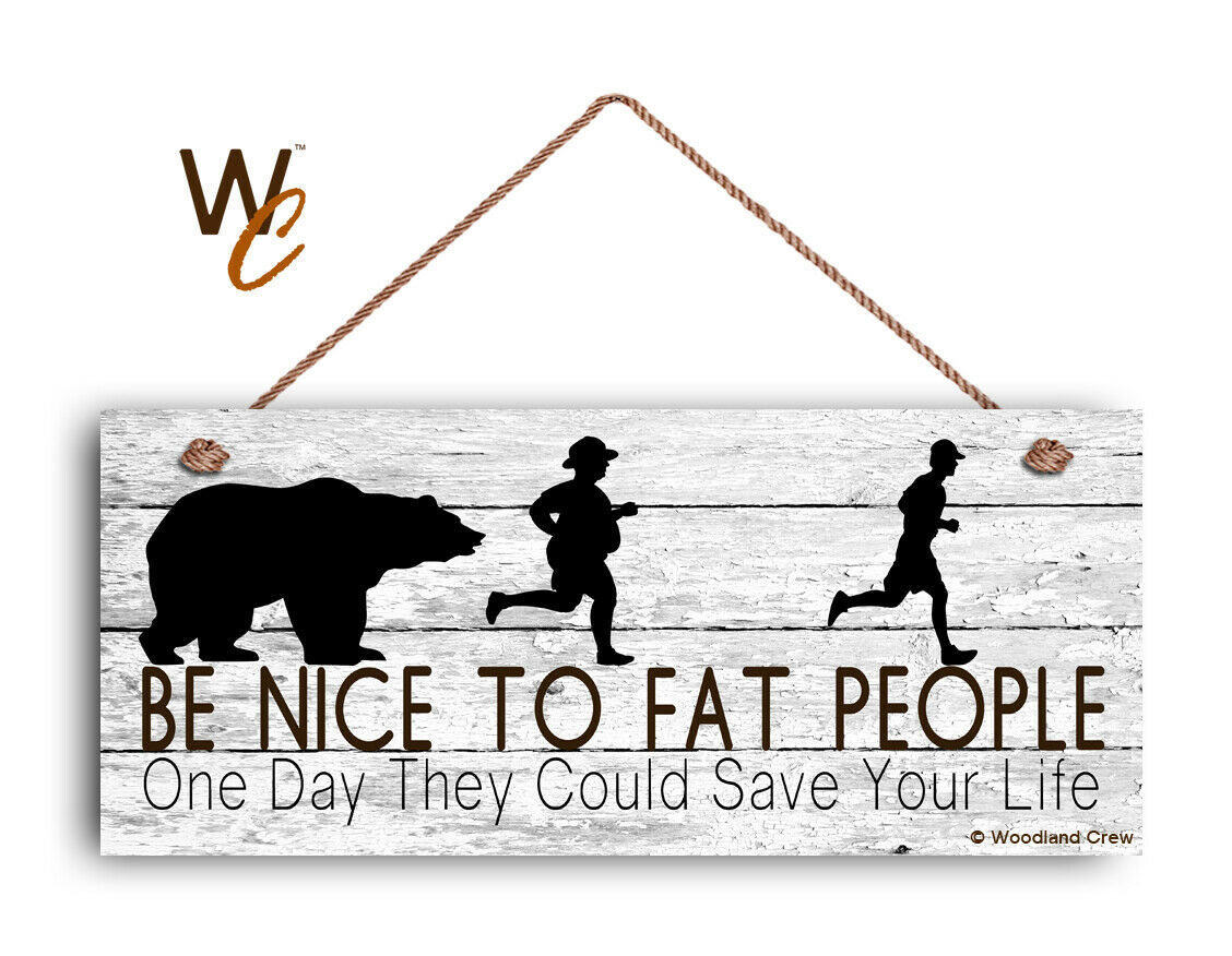 "Be Nice to Fat People Sign, 6""x14"" Sign, Funny Gift For Friend, Humorous Sign"