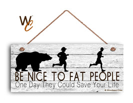 "Be Nice to Fat People Sign, 6""x14"" Sign, Funny Gift For Friend, Humorous... - $17.33"