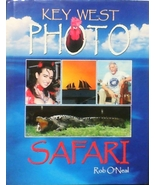Key West Photo Safari by Rob O'Neal Hardcover, 2005 1st Ed, SIGNED by Au... - $16.00