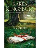 The Chance: A Novel Kingsbury, Karen - $19.79