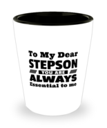 Funny Shot Glass for Stepson - To My Dear You Are Always Essential To Me... - $12.95