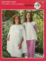 Bouquet Fan Shell Cape Smock Pattern Leaflet 348 CR803 Quick Crochet - $4.99