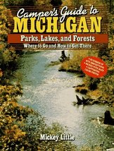 Camper's Guide to Michigan: Parks, Lakes, and Forests : Where to Go and How to G