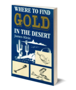 Where to Find Gold in the Desert ~ Gold Prospecting - $7.95