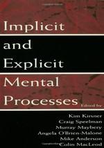 Implicit and Explicit Mental Processes [Hardcover] Kirsner, Kim; Speelma... - $55.02