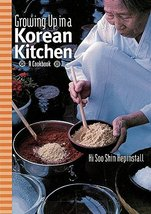 Growing up in a Korean Kitchen: A Cookbook [Hardcover] Hi Soo Shin Hepin... - $11.45