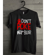 Don't Poke the Bear - Custom Men's T-Shirt (4490) - $19.13+