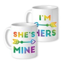 365 Printing LGBT She's Mine I'm Hers Rainbow White Mug - $24.99
