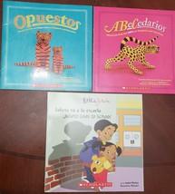 3 Scholastic Books Opuestos, ABCedario, Eric & Julieta, Spanish/English  - $5.95