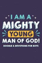 I Am A Mighty Young Man Of God! Doodle & Devotions For Boys: Draw and Wr... - $4.94