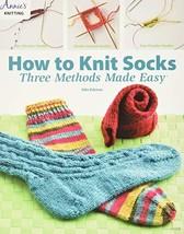 How to Knit Socks: Three Methods Made Easy [Paperback] Eckman, Edie image 2