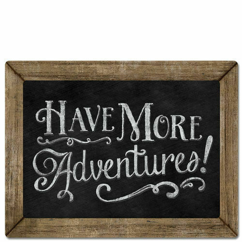 Framed Wooden Chalkboard Sign Wall Plaque Have More Adventures!