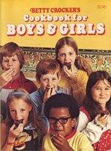 Betty Crocker's Cookbook for Boys & Girls Betty Crocker and Len Weiss - $19.99