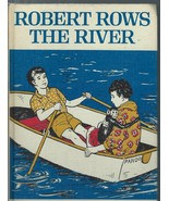 Robert Rows the River-Carolyn Haywood;1965 HC;William Morrow;Weekly Read... - $14.99