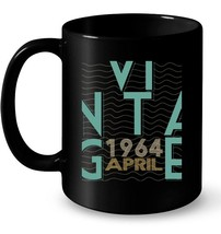 Retro Classic Vintage APRIL 1964 Awesome 54 Years Old Being Gift Coffee Mug - $13.99+