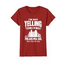 Funny Shirts - I'M NOT YELLING I'M A Philadelphia GIRL T-shirt Wowen - $19.95+